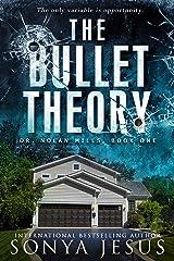 The Bullet Theory: Suspense Thriller Novel (Dr. Nolan Mills) Kindle Edition