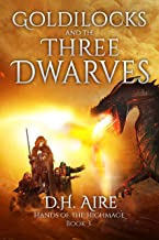 Goldilocks and the Three Dwarves: Hands of the Highmage, Book 3