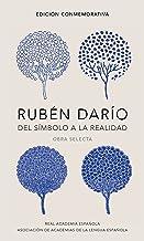 Rubén Darío, del símbolo a la realidad (Edición conmemorativa de la RAE y la ASALE): Obra selecta (Spanish Edition)