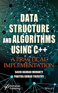Data Structure and Algorithms Using C++: A Practical Implementation