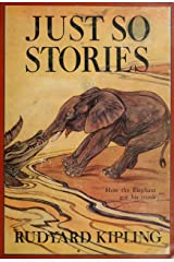 Just So Stories (ILLUSTRATED) Kindle Edition
