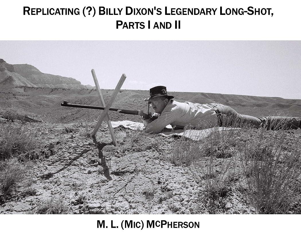壁紙閃光枯渇するReplicating (?) Billy Dixon's Legendary Long Shot: The Battle Of Adobe Walls Revisited (English Edition)