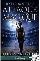 Attaque Magique: Kate Daniels, T3 Format Kindle