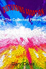 Disturbing Adoption: The Collected Pieces Kindle Edition