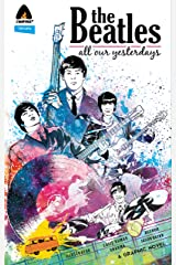 The Beatles – All Our Yesterdays Kindle Edition