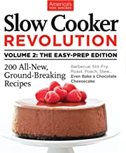 Slow Cooker Revolution Volume 2: The Easy-Prep Edition: 200 All-New, Ground-Breaking Recipes