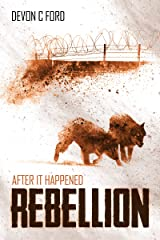 Rebellion: After It Happened Book 6 Kindle Edition