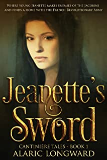 Jeanette's Sword: an Adventure in the Napoleonic Army (The Soldier and the Spy Chronicles, Tales of Historical Adventure a...