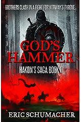 God's Hammer: A Viking Age Novel (Hakon's Saga Book 1) Kindle Edition