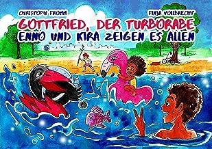 Gottfried, der Turborabe - Enno und Kira zeigen es allen (German Edition)
