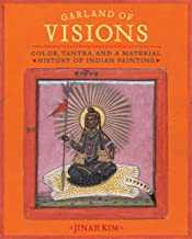 Garland of Visions – Color, Tantra, and a Material History of Indian Painting