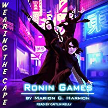 Ronin Games: Wearing the Cape Series, Book 5