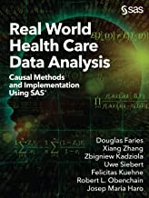 Real World Health Care Data Analysis: Causal Methods and Implementation Using SAS (English Edition)