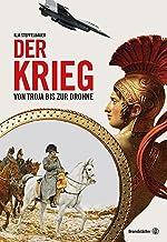Der Krieg: Von Troja bis zur Drohne (German Edition)