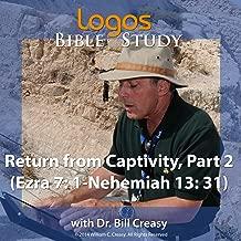 Return from Captivity, Part 2 (Ezra 7: 1-Nehemiah 13: 31)