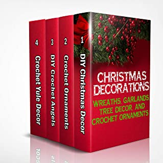 Christmas Decorations: Wreaths, Garlands, Tree Decor, And Crochet Ornaments: (Christmas Crochet, Crochet Stitches, Crochet Patterns, Crochet Accessories)