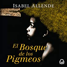 El Bosque de los Pigmeos [Forest of the Pygmies]: Memorias del Águila y del Jaguar Trilogía , Libro 3 [Memories of the Eag...