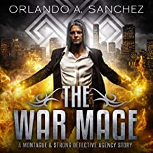 The War Mage: A Montague & Strong Detective Story (Montague & Strong Case Files)