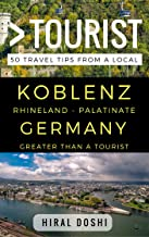 Greater Than a Tourist – Koblenz Rhineland - Palatinate Germany: 50 Travel Tips from a Local (Greater Than a Tourist Germany)