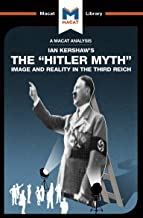 The Hitler Myth: Image and Reality in the Third Reich (The Macat Library)