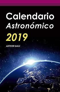 Calendario Astronómico 2019 (Spanish Edition)