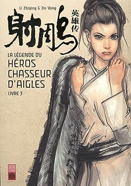 La légende du héros chasseur d'aigle - Tome 3 (URBAN CHINA) (French Edition)