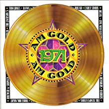 AM Gold: 1971 Audio ; Tom Jones; Dawn; Tommy James; Jonathan Edwards; Carly Simon; Three Dog NIght; Brewer and Shipley; Joan Baez and Ocean