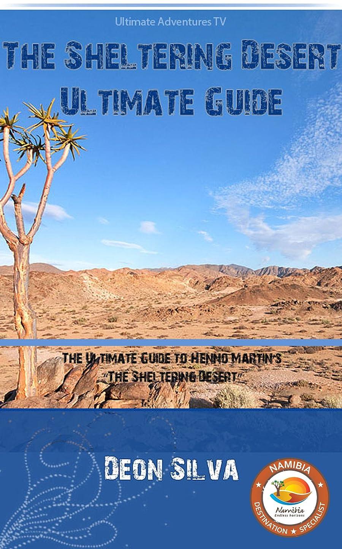 """コンセンサス好む自明Namibia's Sheltering Desert: Ultimate Guide: The Ultimate Guide to Henno Martin's """"The Sheltering Desert"""" (English Edition)"""