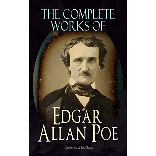 The Complete Works of Edgar Allan Poe (Illustrated Edition): The Raven, Tamerlane