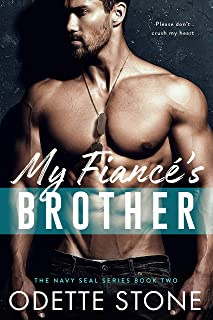 My Fiancé`s Brother: A military romance (The Guilty Series Book 2)