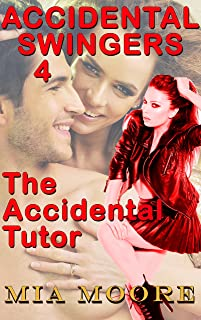 The Accidental Tutor (Accidental Swingers Book 4)