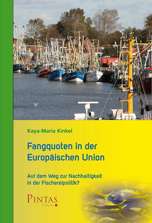 ベリー計算大Fangquoten in der Europ?ischen Union: Auf dem Weg zur Nachhaltigkeit in der Fischereipolitik? (German Edition)
