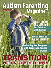 Autism Parenting Magazine Issue 21 - Transition, parents can make it happen.: Social Skills to avoid bullying, benefits of Drumming & Insurance funded services
