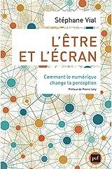 L'être et l'écran: Comment le numérique change la perception Format Kindle