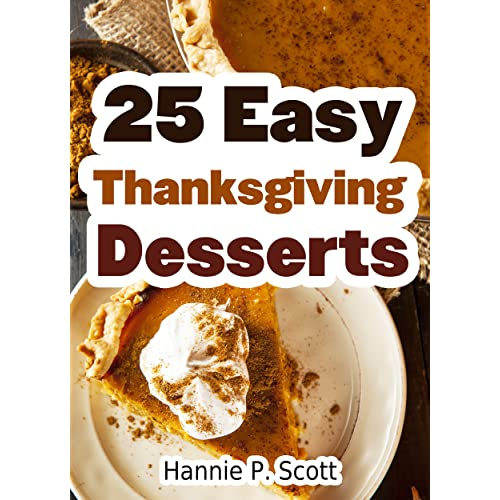 25 Easy Thanksgiving Dessert Recipes Delicious Thanksgiving