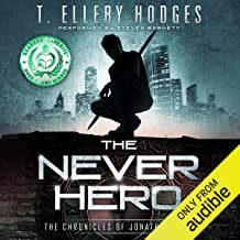 The Never Hero: The Chronicles of Jonathan Tibbs, Book 1