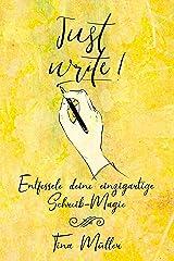 Just write!: Entfessele deine einzigartige Schreib-Magie Kindle Ausgabe