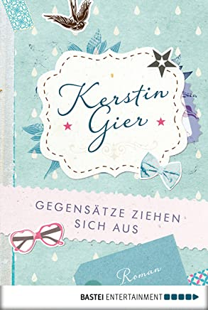 Gegensätze ziehen sich aus Roan ütterafia 3 by Kerstin Gier