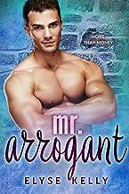 Mr. Arrogant: A Billionaire Romance (More Than Money)