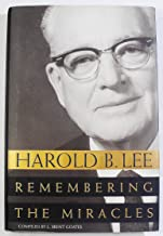 Harold B Lee: Remembering the Miracles