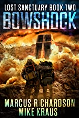 Bowshock - Lost Sanctuary Book 2: A Thrilling Post-Apocalyptic Survival Series Kindle Edition