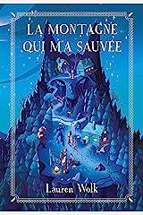 la montagne qui m'a sauvée (MEDIUM) (French Edition) Paperback