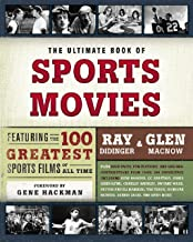 The Ultimate Book of Sports Movies: Featuring the 100 Greatest Sports Films of All Time (English Edition)