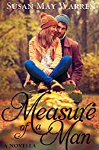 Measure of a Man: Inspirational contemporary romance novella about taking a leap of faith for love (Somewhere, My Love collection)