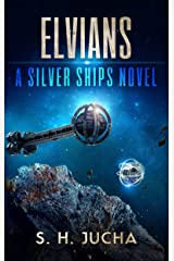 Elvians (The Silver Ships Book 18) Kindle Edition