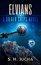 Elvians (The Silver Ships Book 18)