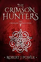 The Crimson Hunters: A Dellerin Tale (The Crimson Collection Book 1)