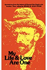 My Life and Love Are One: Quotations From the Letters of Vincent Van Gogh to His Brother Theo Kindle Edition