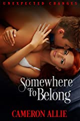 Somewhere to Belong (Unexpected Changes Book 4) Kindle Edition