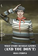 What Every Russian Knows (And You Don`t)